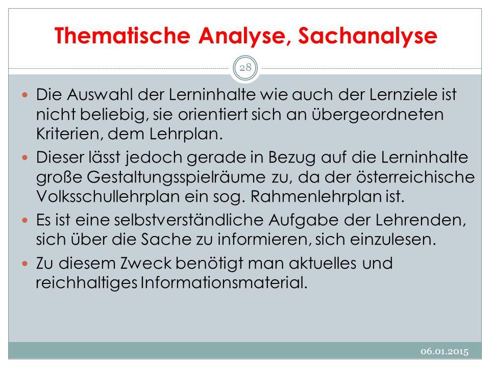 Thematische Analyse, Sachanalyse Die Auswahl der Lerninhalte wie auch der Lernziele ist nicht beliebig, sie orientiert sich an übergeordneten Kriterie