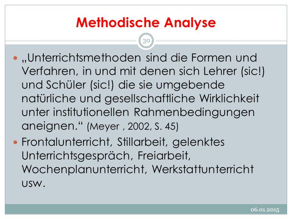 """Methodische Analyse """"Unterrichtsmethoden sind die Formen und Verfahren, in und mit denen sich Lehrer (sic!) und Schüler (sic!) die sie umgebende natür"""