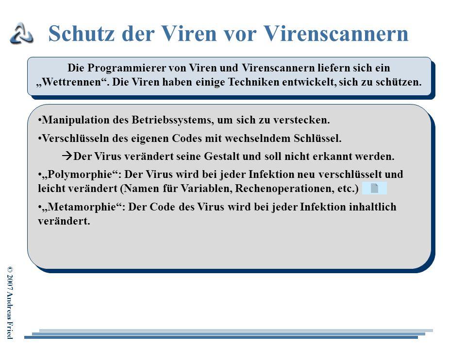"""© 2007 Andreas Fried Schutz der Viren vor Virenscannern Die Programmierer von Viren und Virenscannern liefern sich ein """"Wettrennen"""". Die Viren haben e"""