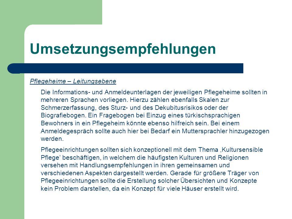 Umsetzungsempfehlungen Pflegeheime – Leitungsebene Die Informations- und Anmeldeunterlagen der jeweiligen Pflegeheime sollten in mehreren Sprachen vorliegen.
