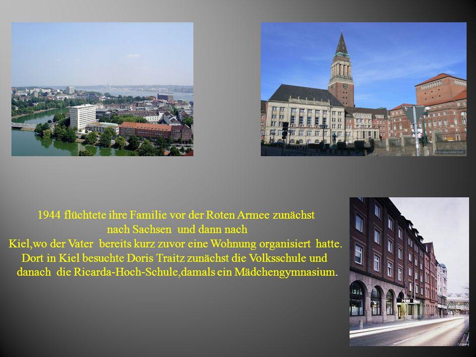 1944 flüchtete ihre Familie vor der Roten Armee zunächst nach Sachsen und dann nach Kiel,wo der Vater bereits kurz zuvor eine Wohnung organisiert hatt