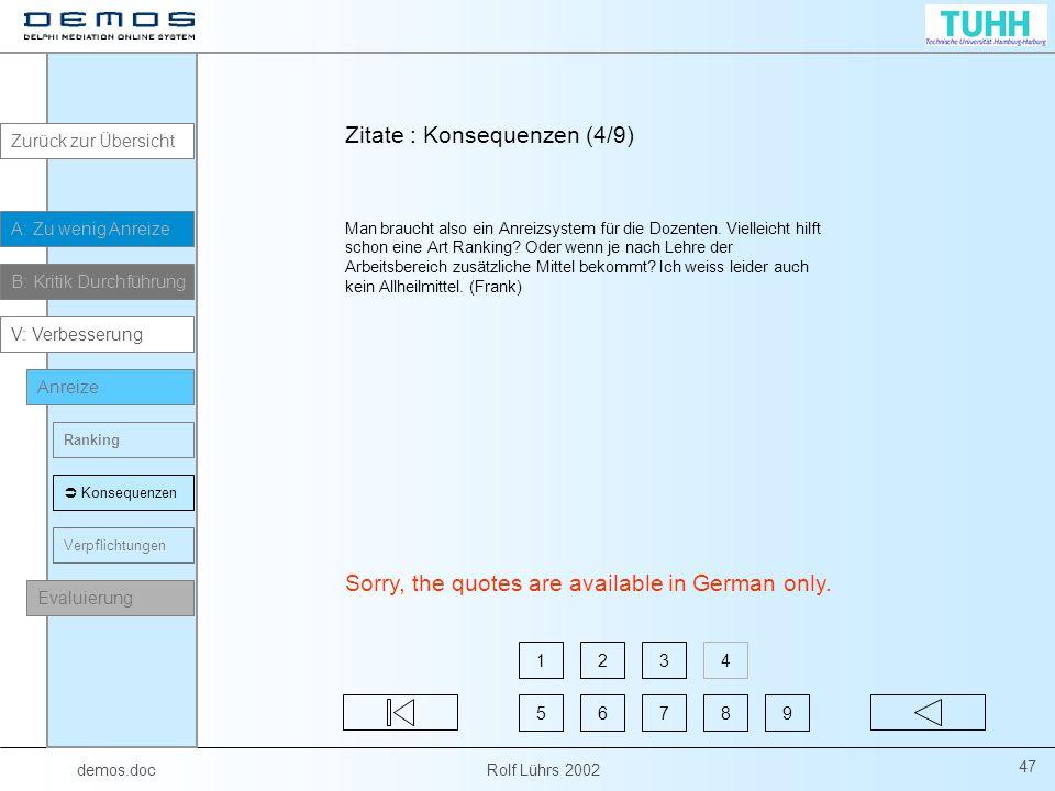 demos.doc Rolf Lührs 2002 47 Man braucht also ein Anreizsystem für die Dozenten.
