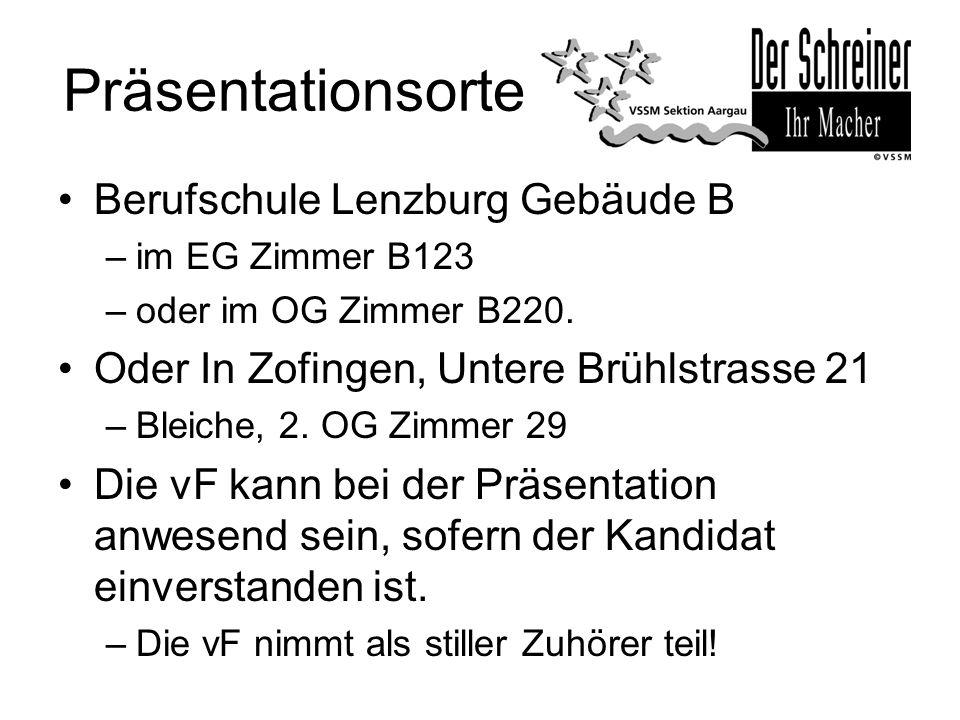 Präsentationsorte Berufschule Lenzburg Gebäude B –im EG Zimmer B123 –oder im OG Zimmer B220. Oder In Zofingen, Untere Brühlstrasse 21 –Bleiche, 2. OG