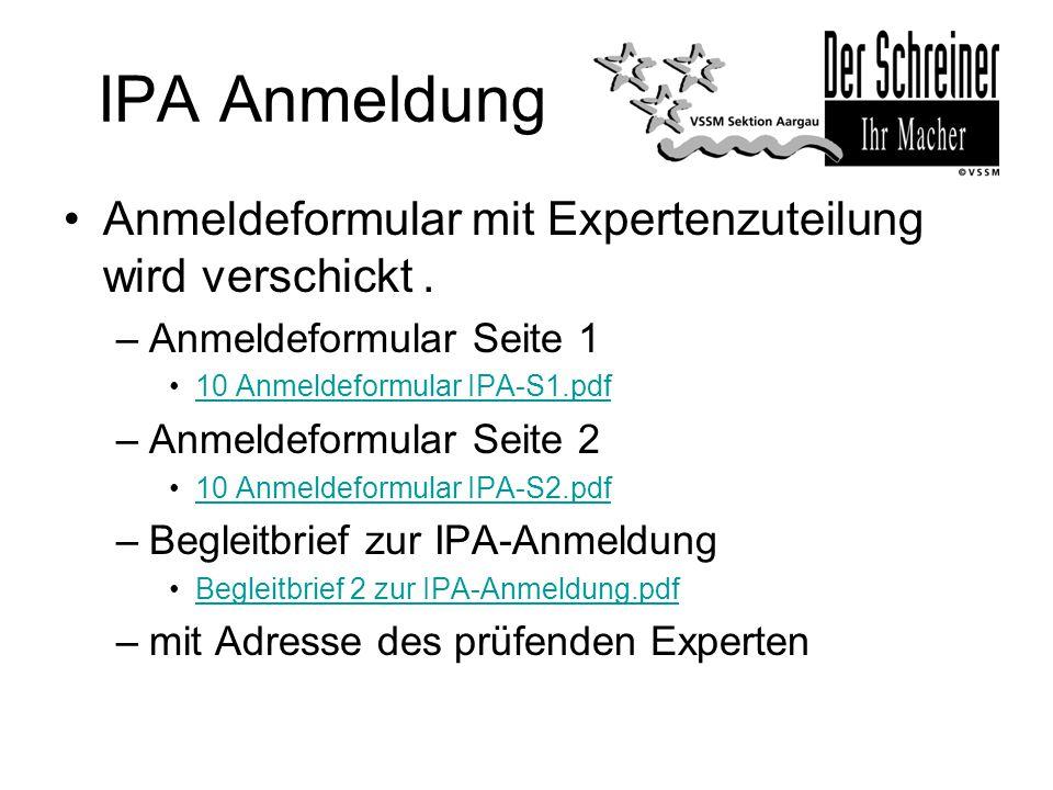 IPA Anmeldung Anmeldeformular mit Expertenzuteilung wird verschickt. –Anmeldeformular Seite 1 10 Anmeldeformular IPA-S1.pdf –Anmeldeformular Seite 2 1