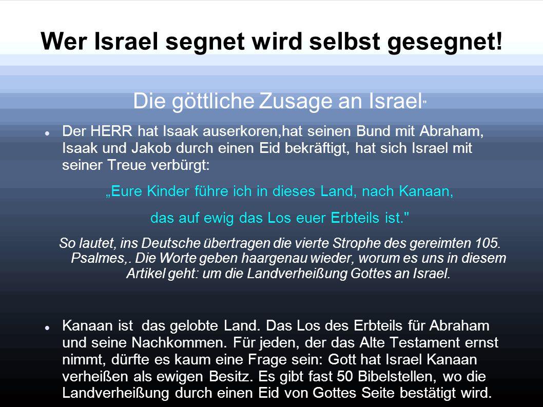 Wer Israel segnet wird selbst gesegnet! Die göttliche Zusage an Israel