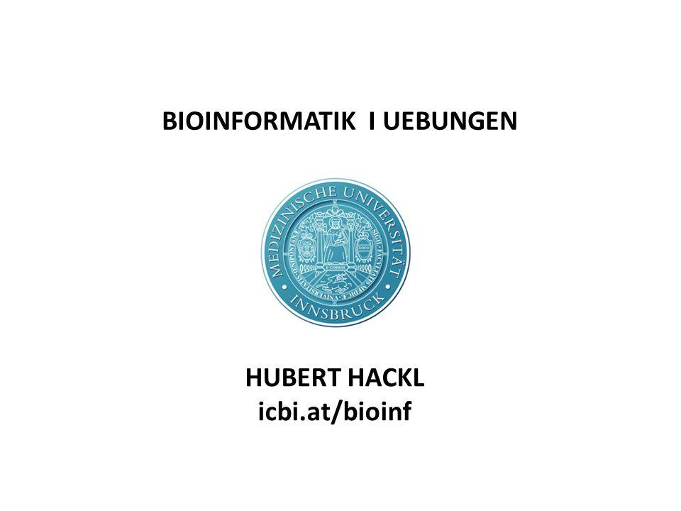 BIOINFORMATIK I UEBUNGEN HUBERT HACKL icbi.at/bioinf
