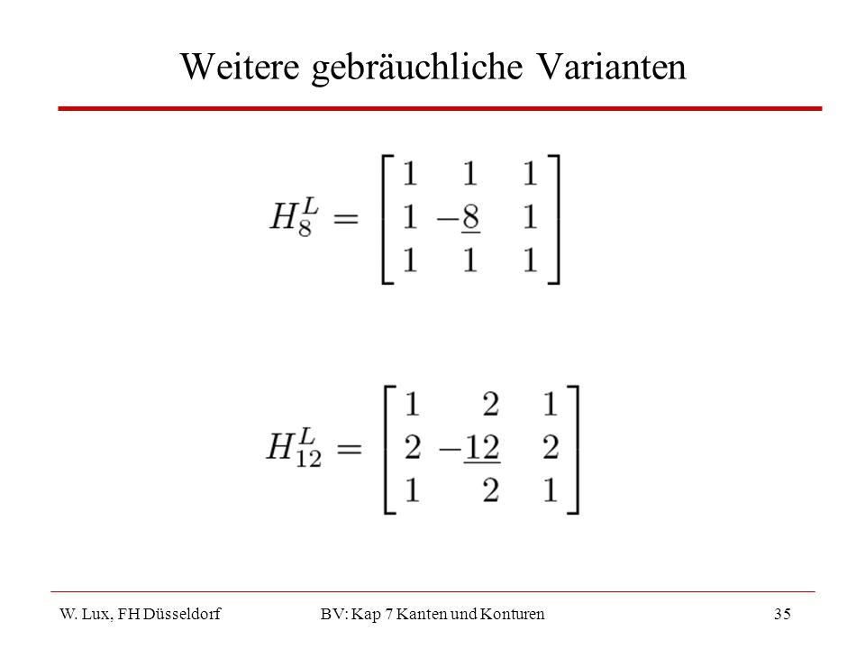 W. Lux, FH Düsseldorf BV: Kap 7 Kanten und Konturen35 Weitere gebräuchliche Varianten