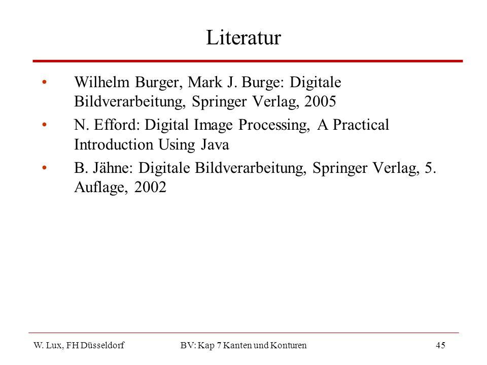 W.Lux, FH Düsseldorf BV: Kap 7 Kanten und Konturen45 Literatur Wilhelm Burger, Mark J.