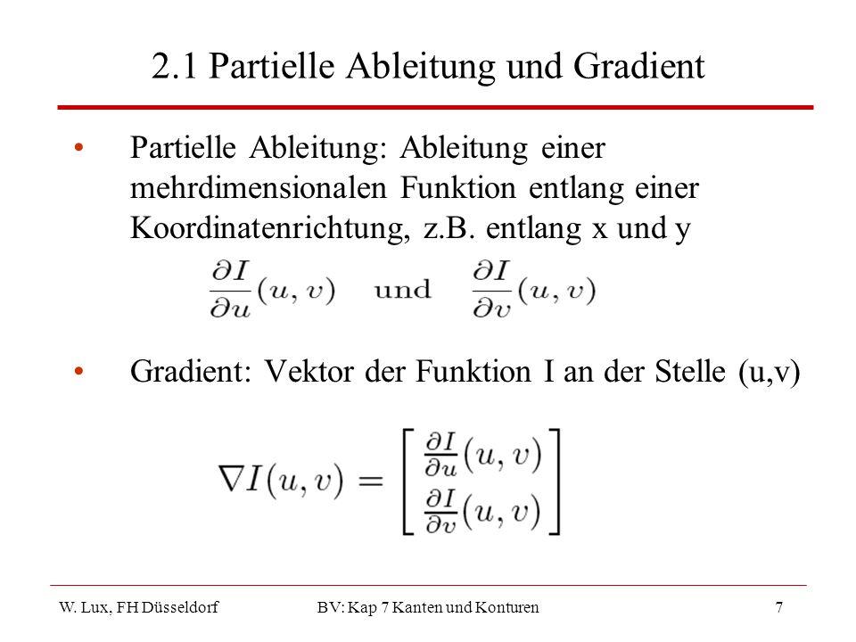 W. Lux, FH Düsseldorf BV: Kap 7 Kanten und Konturen7 2.1 Partielle Ableitung und Gradient Partielle Ableitung: Ableitung einer mehrdimensionalen Funkt