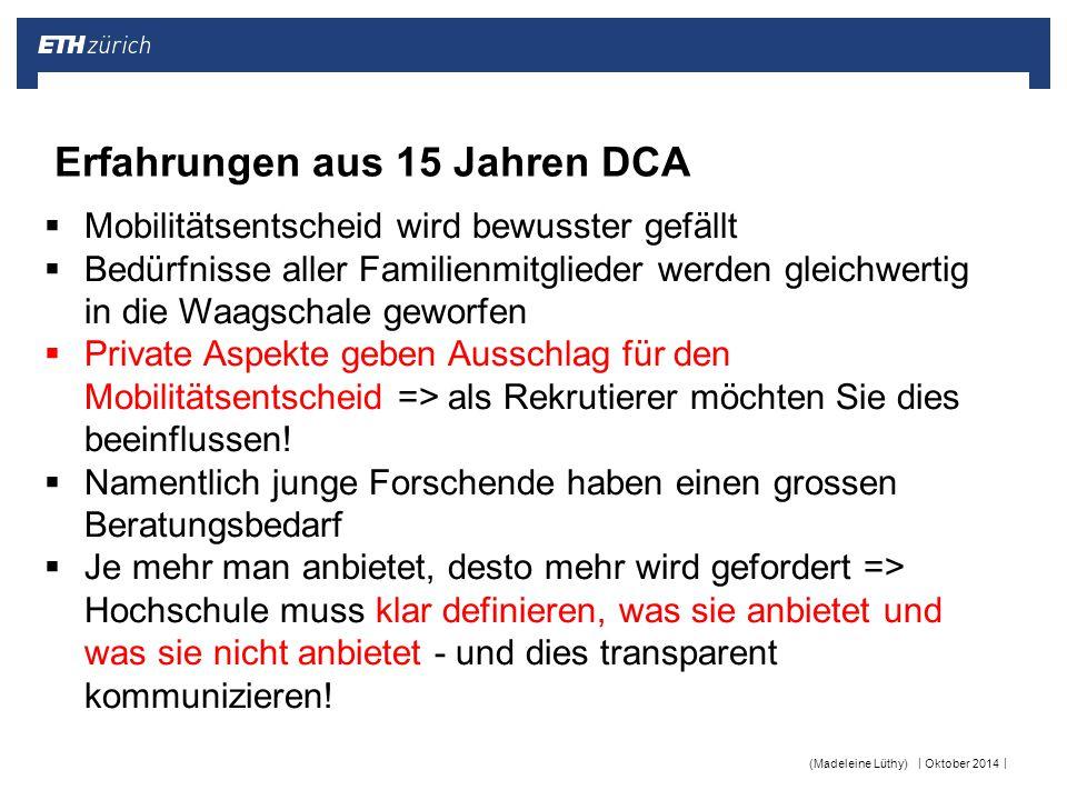 || Oktober 2014(Madeleine Lüthy) Erfahrungen aus 15 Jahren DCA  Mobilitätsentscheid wird bewusster gefällt  Bedürfnisse aller Familienmitglieder wer
