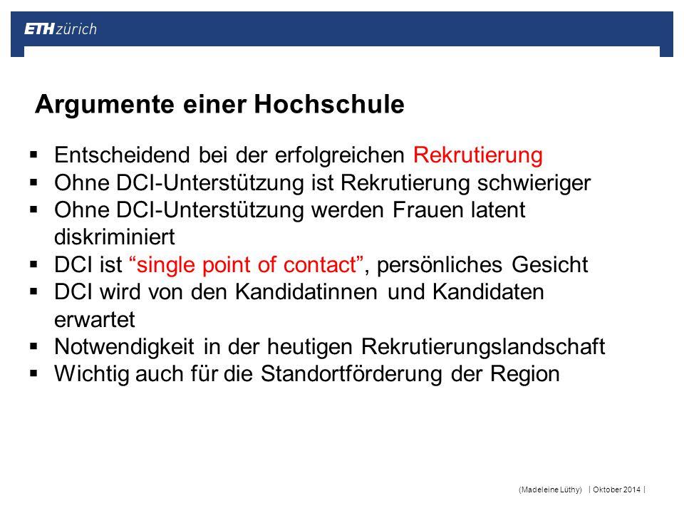 || Oktober 2014(Madeleine Lüthy) Argumente einer Hochschule  Entscheidend bei der erfolgreichen Rekrutierung  Ohne DCI-Unterstützung ist Rekrutierun