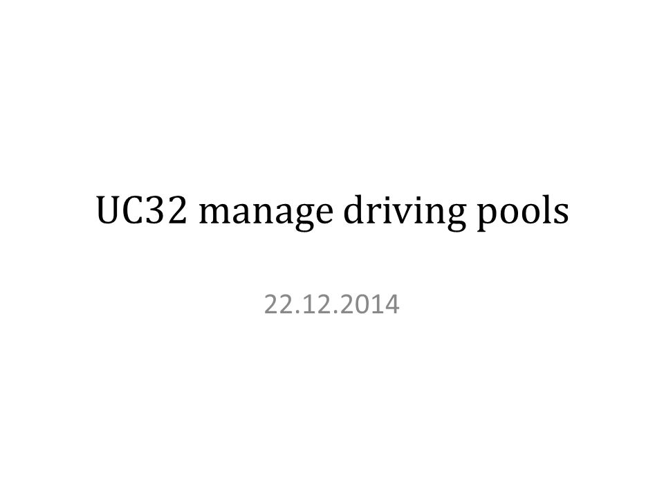 UC32 manage driving pools