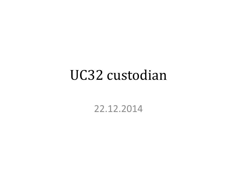 UC32 custodian 22.12.2014