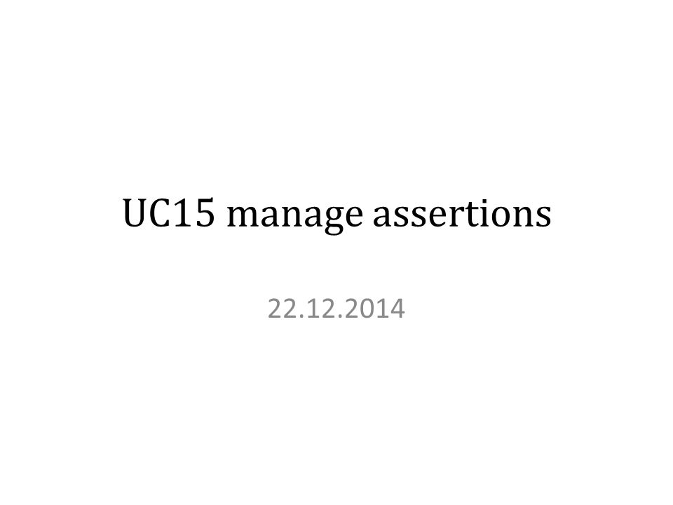 UC15 manage assertions 22.12.2014