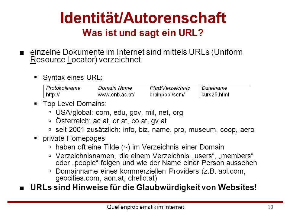 Quellenproblematik im Internet13 ■einzelne Dokumente im Internet sind mittels URLs (Uniform Resource Locator) verzeichnet  Syntax eines URL:  Top Le