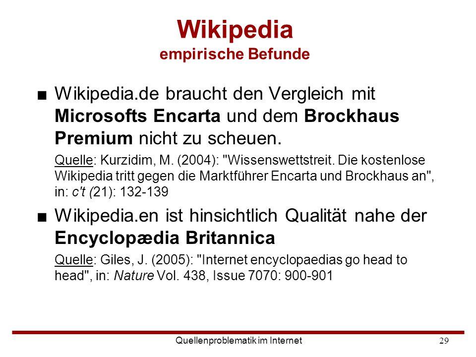 Quellenproblematik im Internet29 Wikipedia empirische Befunde ■Wikipedia.de braucht den Vergleich mit Microsofts Encarta und dem Brockhaus Premium nic