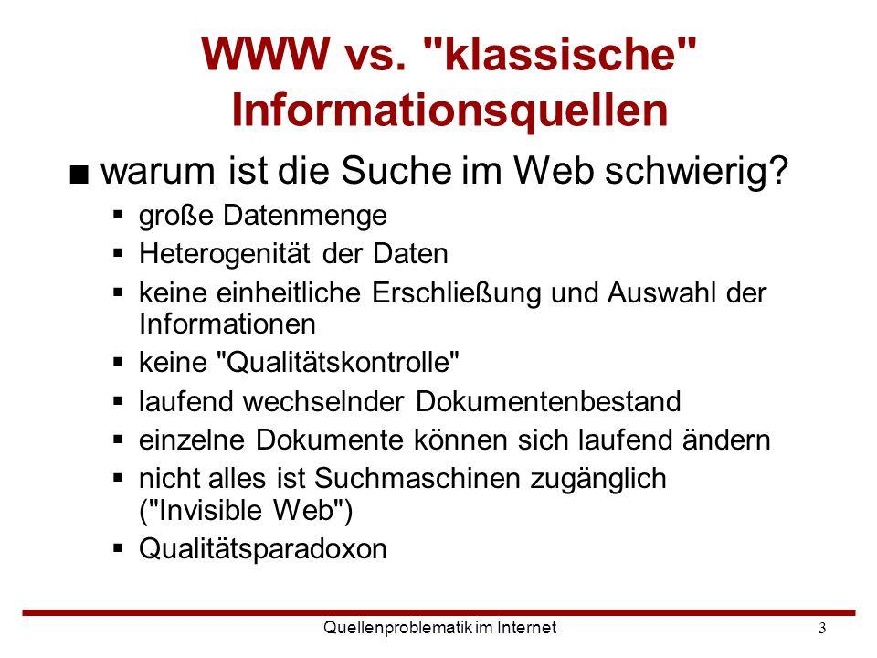 Quellenproblematik im Internet3 WWW vs.