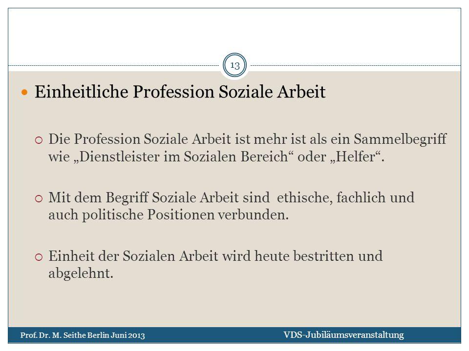 """Einheitliche Profession Soziale Arbeit  Die Profession Soziale Arbeit ist mehr ist als ein Sammelbegriff wie """"Dienstleister im Sozialen Bereich"""" oder"""