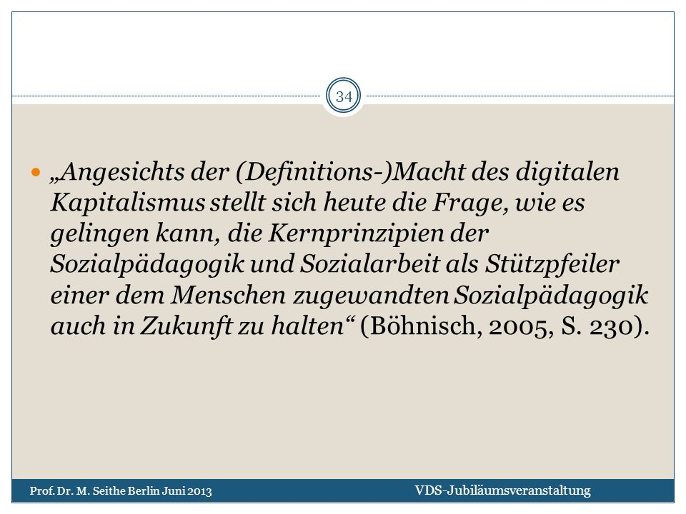"""""""Angesichts der (Definitions-)Macht des digitalen Kapitalismus stellt sich heute die Frage, wie es gelingen kann, die Kernprinzipien der Sozialpädagog"""