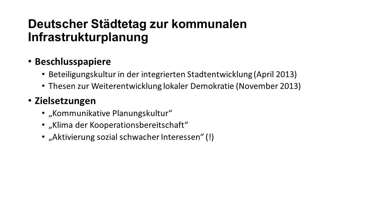 Deutscher Städtetag zur kommunalen Infrastrukturplanung Beschlusspapiere Beteiligungskultur in der integrierten Stadtentwicklung (April 2013) Thesen z