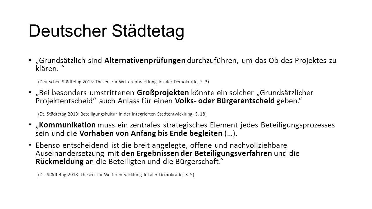 """Deutscher Städtetag """"Grundsätzlich sind Alternativenprüfungen durchzuführen, um das Ob des Projektes zu klären. """" (Deutscher Städtetag 2013: Thesen zu"""