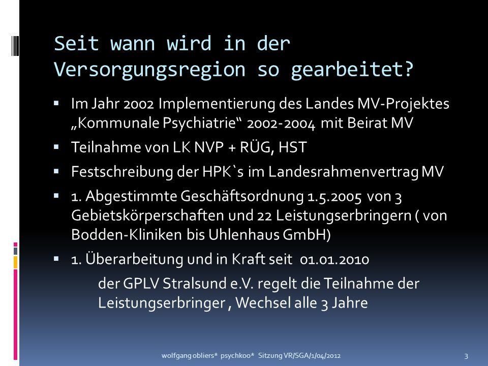 """Seit wann wird in der Versorgungsregion so gearbeitet?  Im Jahr 2002 Implementierung des Landes MV-Projektes """"Kommunale Psychiatrie"""" 2002-2004 mit Be"""