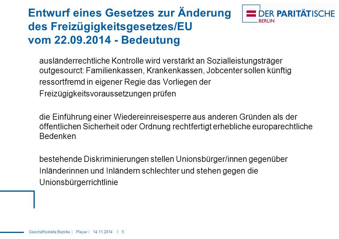 Geschäftsstelle Bezirke | Pleyer | 14.11.2014 I 16 Änderung des Freizügigkeitsgesetzes/EU - verpasste Chance.