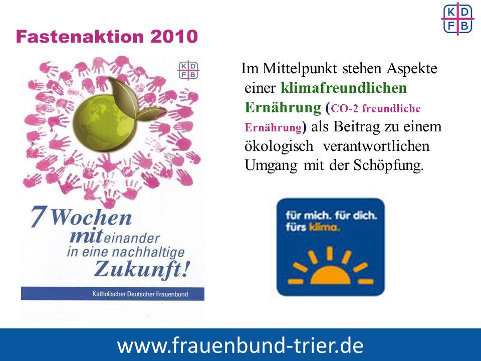 Fastenaktion 2010 Im Mittelpunkt stehen Aspekte einer klimafreundlichen Ernährung ( CO-2 freundliche Ernährung ) als Beitrag zu einem ökologisch veran