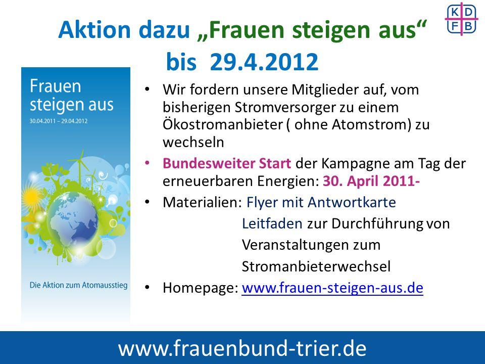 """Aktion dazu """"Frauen steigen aus"""" bis 29.4.2012 Wir fordern unsere Mitglieder auf, vom bisherigen Stromversorger zu einem Ökostromanbieter ( ohne Atoms"""