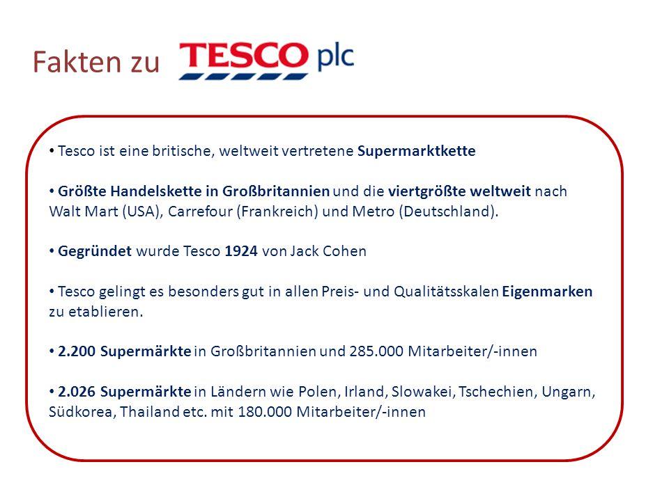Fakten zu Tesco ist eine britische, weltweit vertretene Supermarktkette Größte Handelskette in Großbritannien und die viertgrößte weltweit nach Walt M