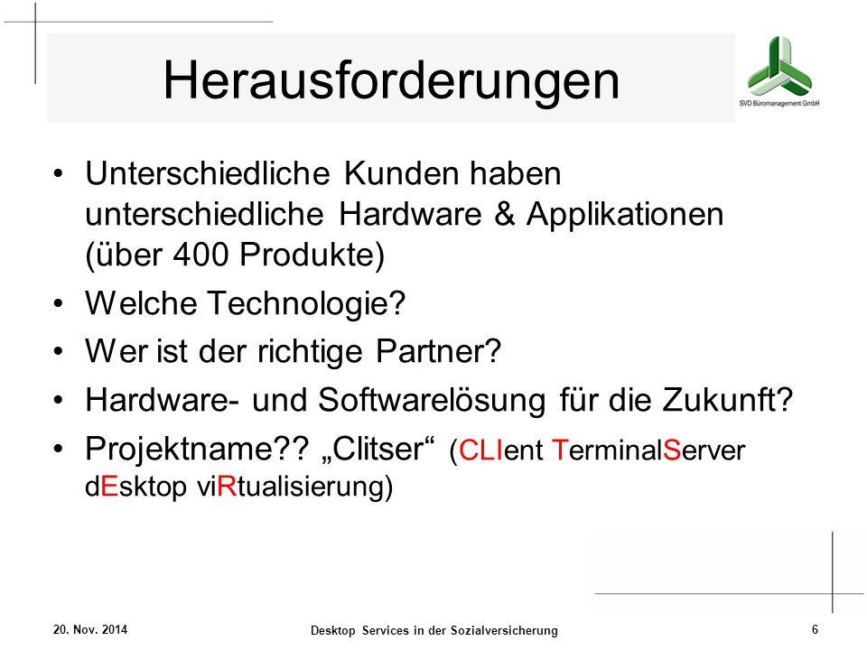Herausforderungen Unterschiedliche Kunden haben unterschiedliche Hardware & Applikationen (über 400 Produkte) Welche Technologie? Wer ist der richtige