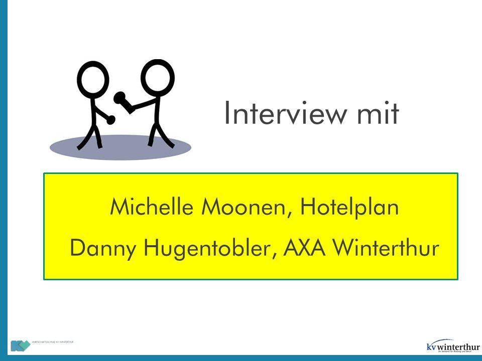 Interview mit Michelle Moonen, Hotelplan Danny Hugentobler, AXA Winterthur