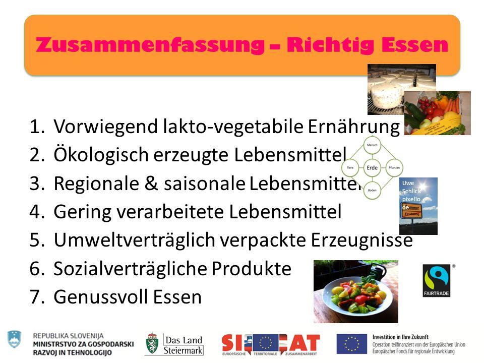 1.Vorwiegend lakto-vegetabile Ernährung 2.Ökologisch erzeugte Lebensmittel 3.Regionale & saisonale Lebensmittel 4.Gering verarbeitete Lebensmittel 5.U