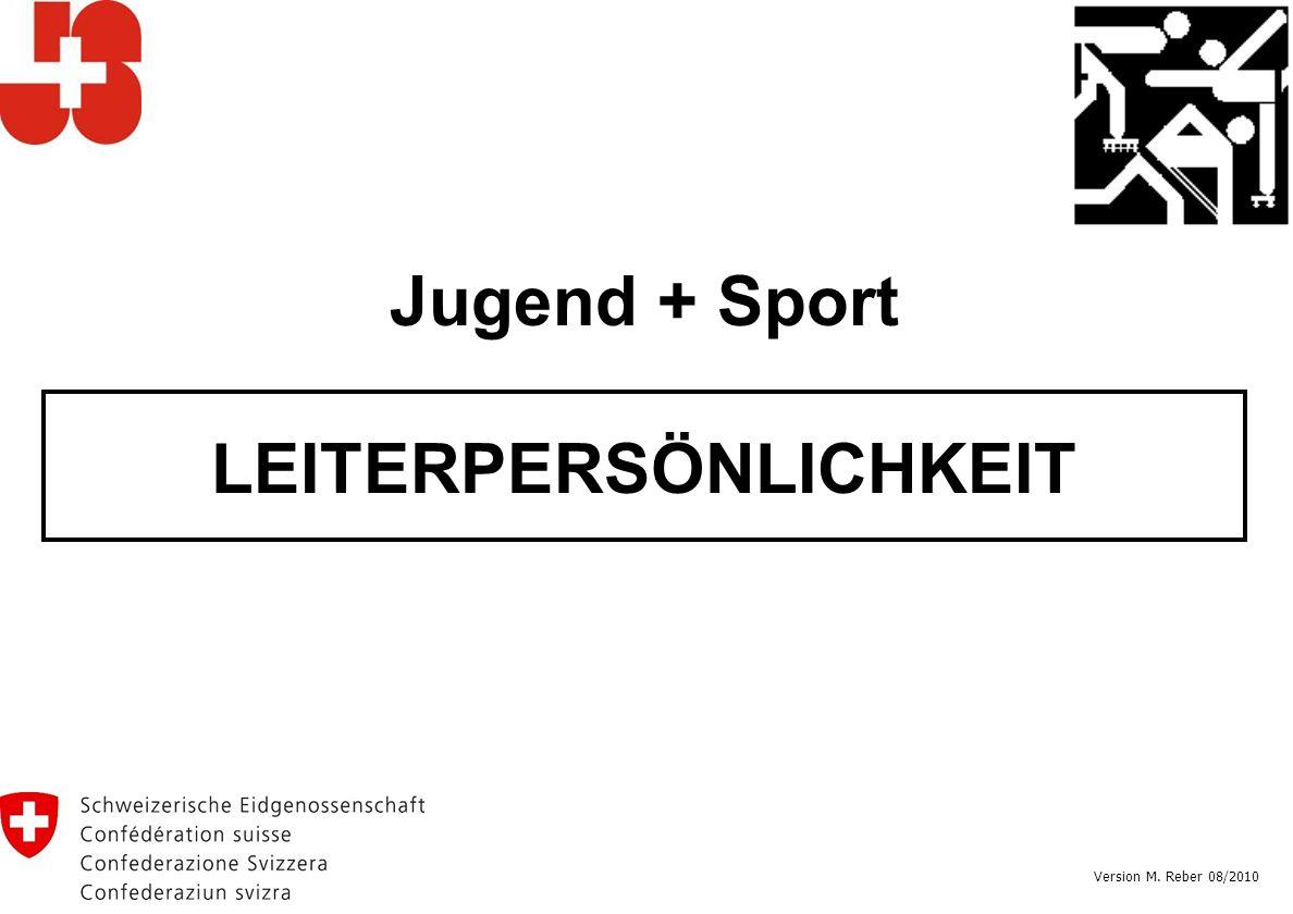 Jugend + Sport LEITERPERSÖNLICHKEIT Version M. Reber 08/2010