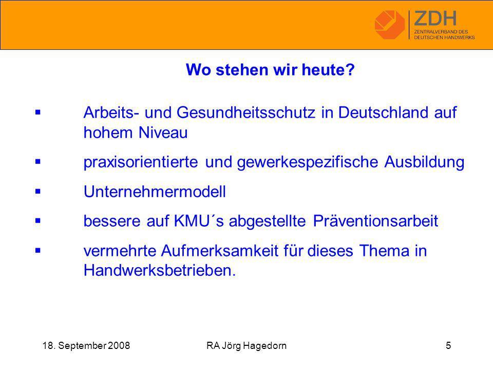 18. September 2008RA Jörg Hagedorn5 Wo stehen wir heute.