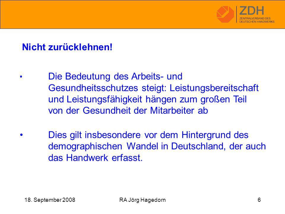 18. September 2008RA Jörg Hagedorn6 Nicht zurücklehnen.
