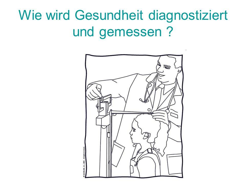 Wie wird Gesundheit diagnostiziert und gemessen ?