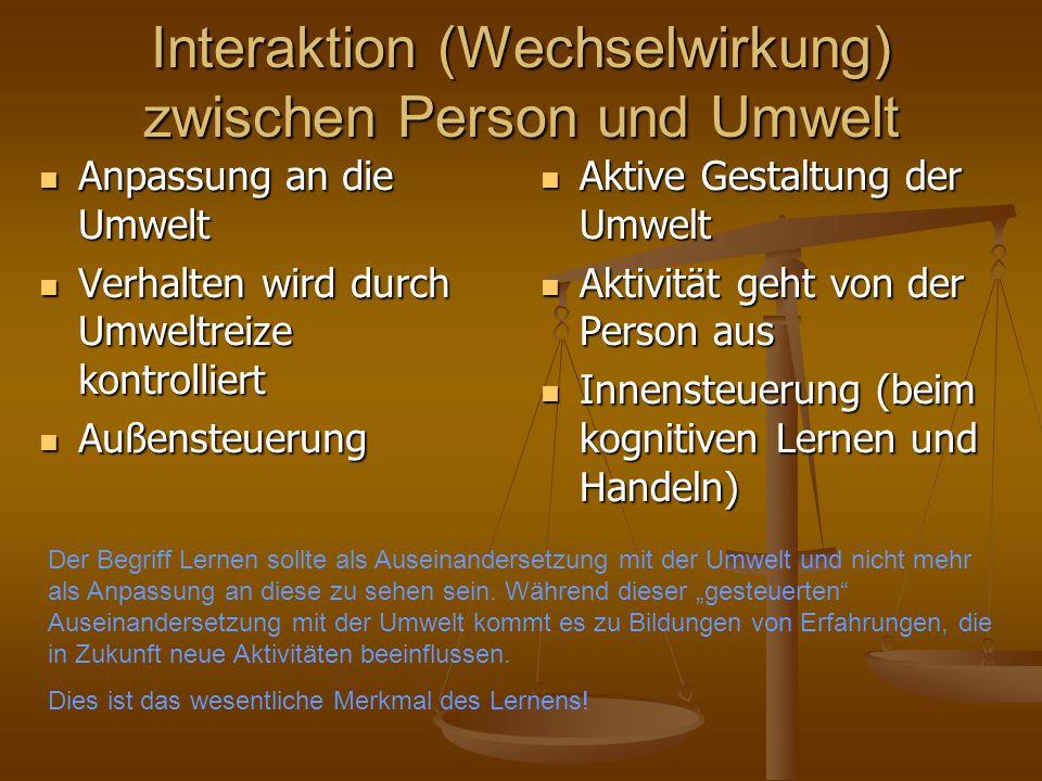 Lernen als Erwerb eines Verhaltenspotentials D.h.
