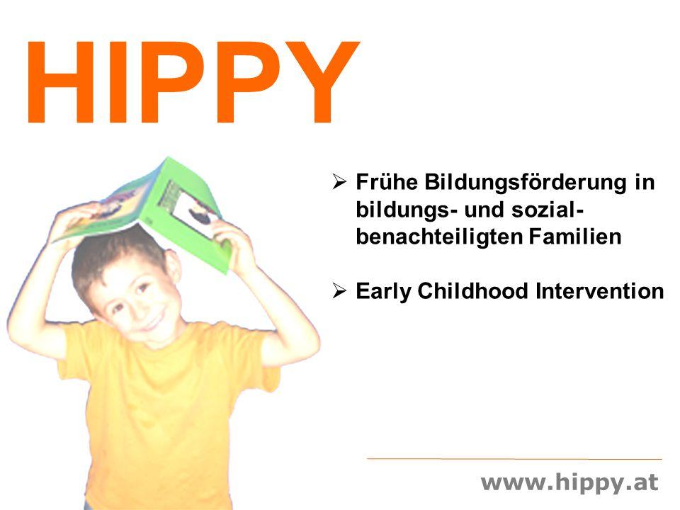 www.hippy.at HIPPY  Frühe Bildungsförderung in bildungs- und sozial- benachteiligten Familien  Early Childhood Intervention