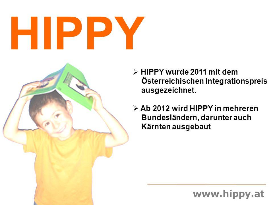 www.hippy.at HIPPY  HIPPY wurde 2011 mit dem Österreichischen Integrationspreis ausgezeichnet.  Ab 2012 wird HIPPY in mehreren Bundesländern, darunt