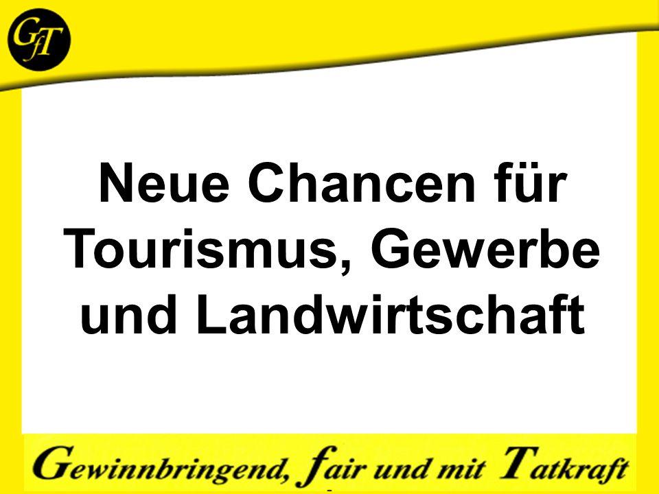 Neue Chancen für Tourismus, Gewerbe und Landwirtschaft