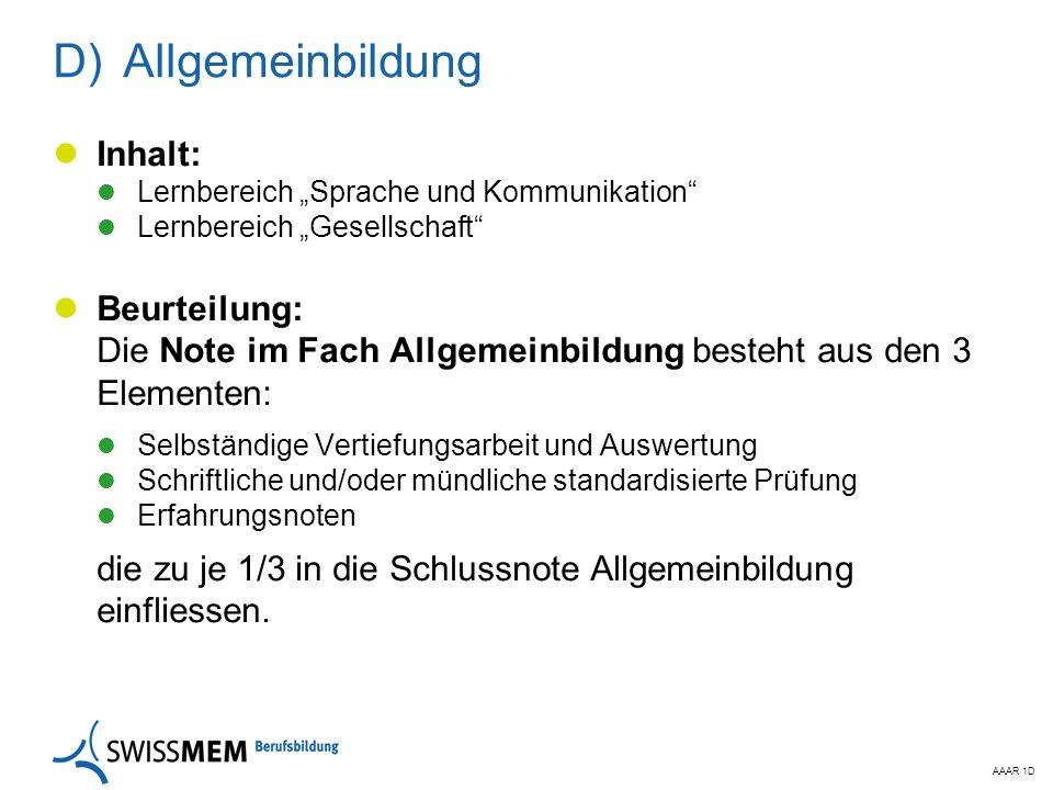 """AAAR 1D  Allgemeinbildung Inhalt: Lernbereich """"Sprache und Kommunikation"""" Lernbereich """"Gesellschaft"""" Beurteilung: Die Note im Fach Allgemeinbildung"""