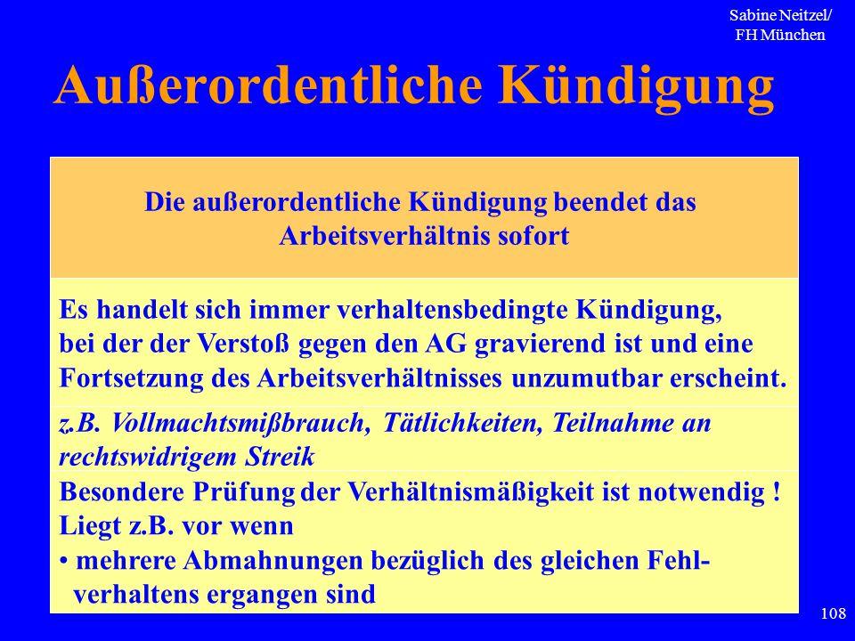 Sabine Neitzel/ FH München 108 Außerordentliche Kündigung Die außerordentliche Kündigung beendet das Arbeitsverhältnis sofort Es handelt sich immer ve