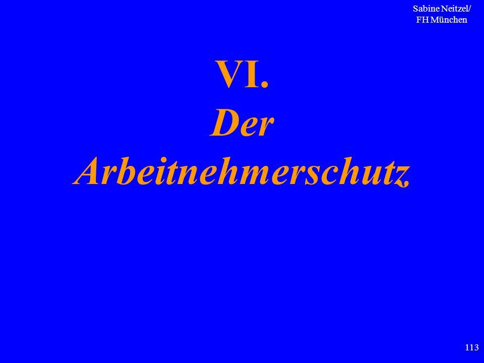 Sabine Neitzel/ FH München 113 VI. Der Arbeitnehmerschutz