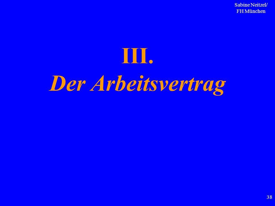 Sabine Neitzel/ FH München 38 III. Der Arbeitsvertrag