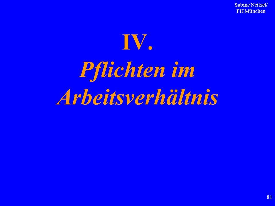 Sabine Neitzel/ FH München 81 IV. Pflichten im Arbeitsverhältnis