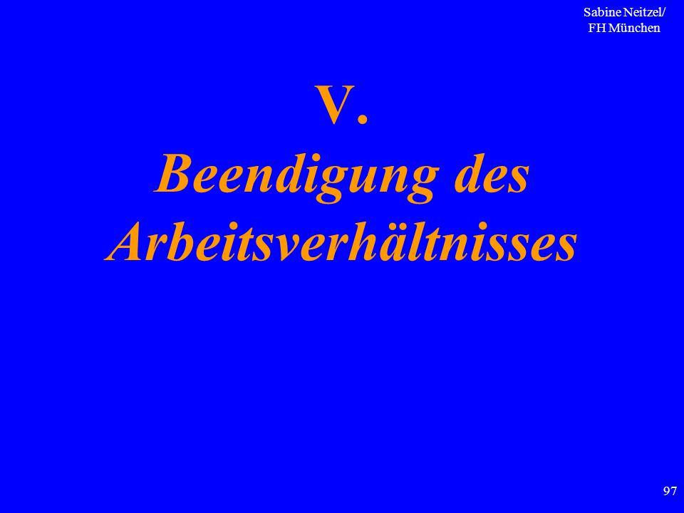 Sabine Neitzel/ FH München 97 V. Beendigung des Arbeitsverhältnisses
