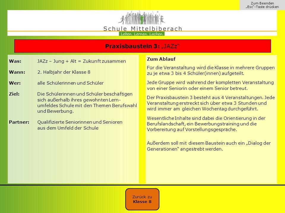 """Zum Beenden """"Esc""""-Taste drücken Zurück zu Klasse 8 Praxisbaustein 3: """"JAZz"""" Was:JAZz – Jung + Alt = Zukunft zusammen Wann:2. Halbjahr der Klasse 8 Wer"""