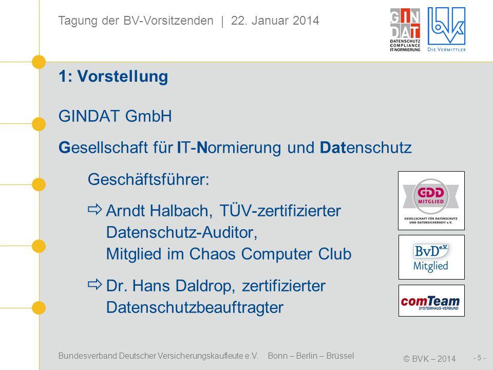 Bundesverband Deutscher Versicherungskaufleute e.V. Bonn – Berlin – Brüssel © BVK – 2014 Tagung der BV-Vorsitzenden | 22. Januar 2014 - 5 - 1: Vorstel