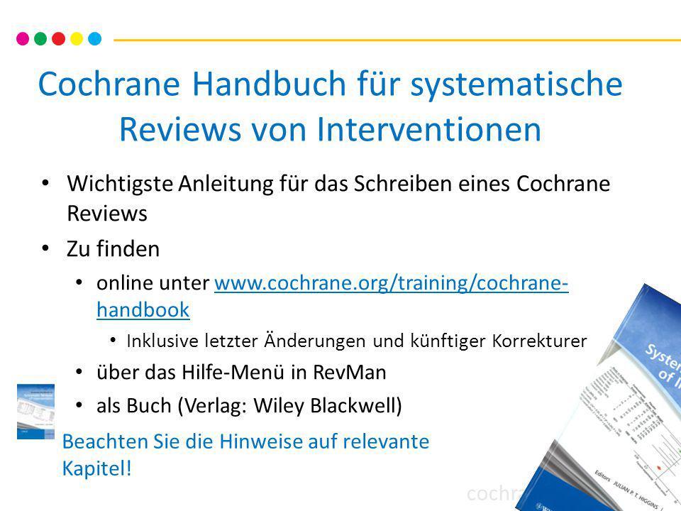 cochrane training Übersicht: Tag 1 Einführung in das Schreiben eines Cochrane Reviews Fragestellung festlegen Protokoll verfassen Studien suchen Auswahlkriterien anwenden Bias-Risiko der Studien bewerten